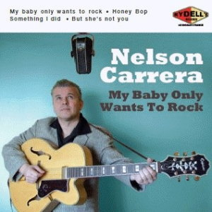 Nelson Carerra - My Baby Only Wants To Rock