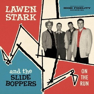 Lawen Stark And The Slide Boppers - On The Run