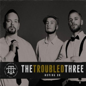 The Troubled Three - Moving On