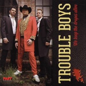 Trouble Boys - We Keep The Drapes Alive