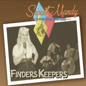Sweet Mandy And The Teen Twisters - Finders Keepers