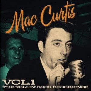 Mac Curtis - The Rollin Rock Recordings Vol.1