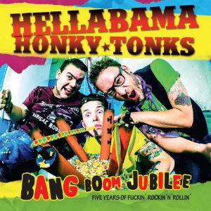 Hellabama Honky Tonks - Bang Boom Jubilee