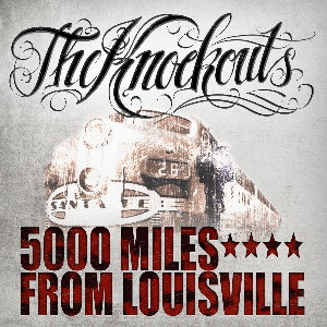 The Knockouts - 5000 Miles From Louisville